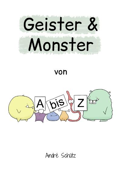 Geister und Monster von A biz Z - andreschuetz.com