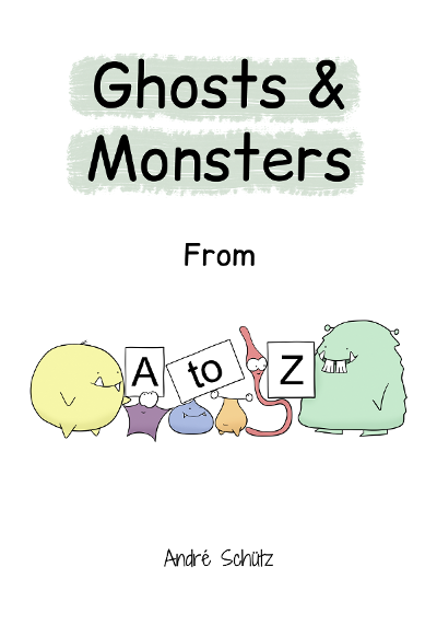 Ghosts and Monsters from A to Z - andrescuhuetz.com